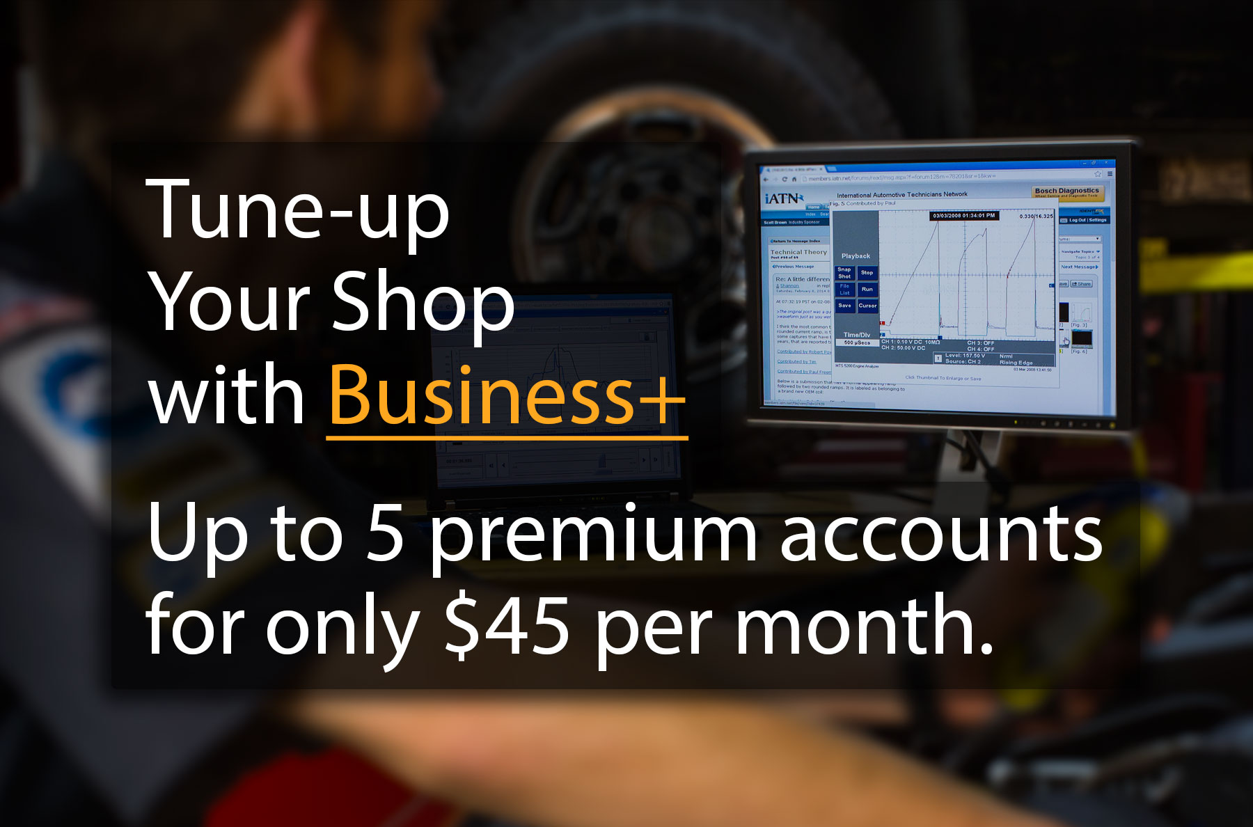 Tune-up your shop with Business+. Up to 5 premium accounts for only $45 per month.